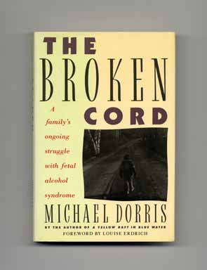 The Broken Cord - 1st Edition/1st Printing. Michael Dorris.