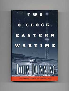 Two O'Clock, Eastern Wartime - 1st Edition/1st Printing. John Dunning.