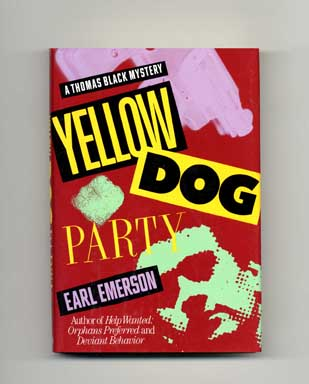 Yellow Dog Party - 1st Edition/1st Printing. Earl Emerson.