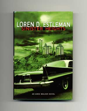 Sinister Heights - 1st Edition/1st Printing. Loren D. Estleman.