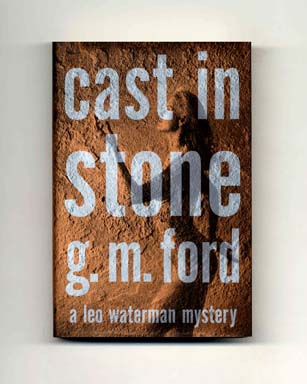 Cast in Stone - 1st Edition/1st Printing. G. M. Ford.