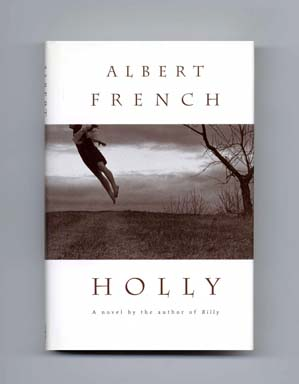 Holly - 1st Edition/1st Printing. Albert French.