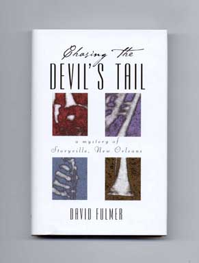 Chasing the Devil's Tale - 1st Edition/1st Printing. David Fulmer.