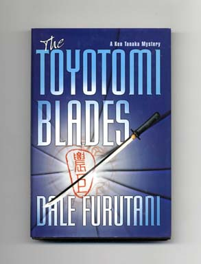 The Toyotomi Blades - 1st Edition/1st Printing. Dale Furutani.