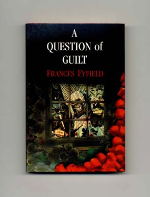 A Question of Guilt - 1st Edition/1st Printing. Frances Fyfield.