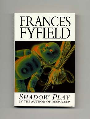 Shadow Play - 1st Edition/1st Printing. Frances Fyfield.