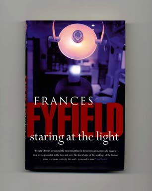 Staring at the Light - 1st Edition/1st Printing. Frances Fyfield.