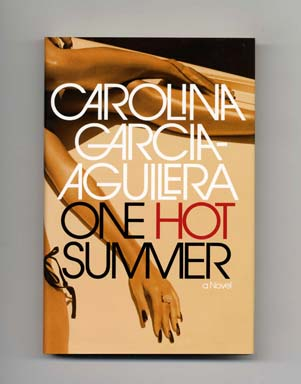 One Hot Summer - 1st Edition/1st Printing. Carolina Garcia-Aguilera.