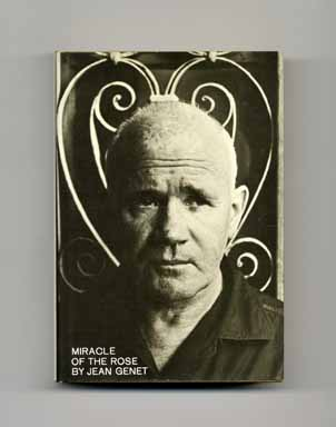 Miracle of the Rose - 1st US Edition/1st Printing. Jean Genet.