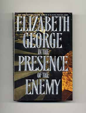 In the Presence of the Enemy - 1st Edition/1st Printing. Elizabeth George.