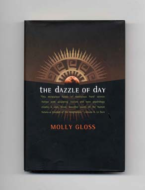 The Dazzle of Day - 1st Edition/1st Printing. Molly Gloss.