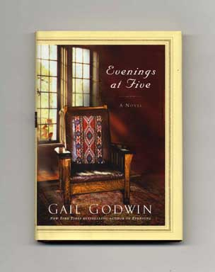 Evenings at Five - 1st Edition/1st Printing. Gail Godwin.