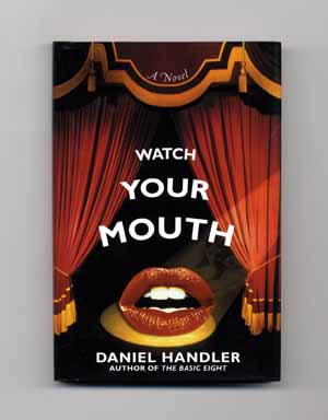 Watch Your Mouth - 1st Edition/1st Printing. Daniel Handler.