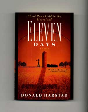 Eleven Days: A Novel of the Heartland - 1st Edition/1st Printing. Donald Harstad.