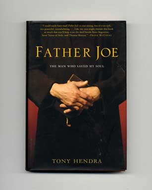 Father Joe: The Man Who Saved My Soul - 1st Edition/1st Printing. Tony Hendra.