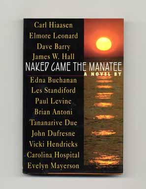 Naked Came The Manatee - 1st Edition/1st Printing. Carl Hiaasen.