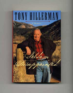 Seldom Disappointed: A Memoir - 1st Edition/1st Printing. Tony Hillerman.