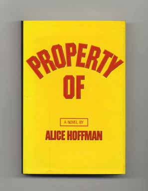 Property Of - 1st Edition/1st Printing. Alice Hoffman.