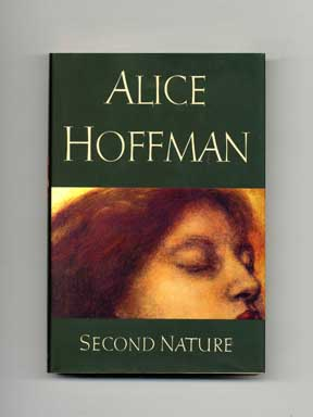 Second Nature - 1st Edition/1st Printing. Alice Hoffman.