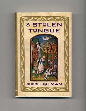 A Stolen Tongue - 1st Edition/1st Printing. Sheri Holman.