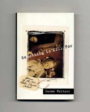 Something to Kill For - 1st Edition/1st Printing. Susan Holtzer.