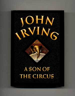 A Son of the Circus - 1st Edition/1st Printing. John Irving.
