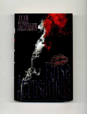 False Accusations - 1st Edition/1st Printing. Alan Jacobson.