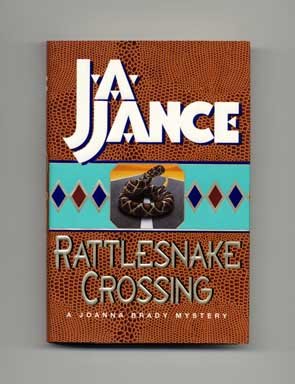 Rattlesnake Crossing - 1st Edition/1st Printing. J. A. Jance.