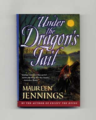 Under the Dragon's Tail - 1st Edition/1st Printing. Maureen Jennings.
