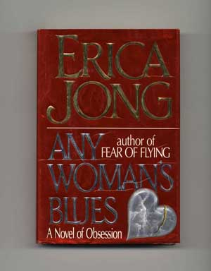 Any Woman's Blues - 1st Edition/1st Printing. Erica Jong.