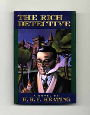 The Rich Detective - 1st US Edition/1st Printing. H. R. F. Keating.