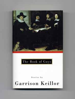 The Book of Guys - 1st Edition/1st Printing. Garrison Keillor.