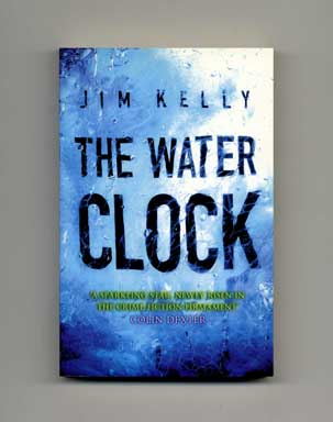 The Water Clock - 1st Edition/1st Printing. Jim Kelly.