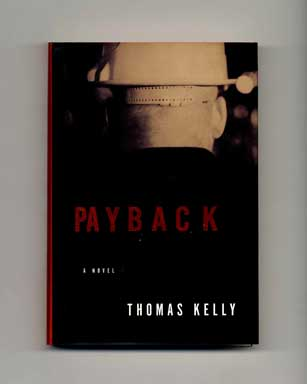 Payback - 1st US Edition/1st Printing. Thomas Kelly.