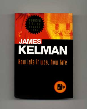 How Late it Was, How Late - 1st US Edition/1st Printing. James Kelman.