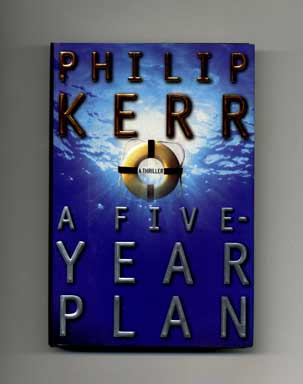 A Five-Year Plan - 1st US Edition/1st Printing. Philip Kerr.