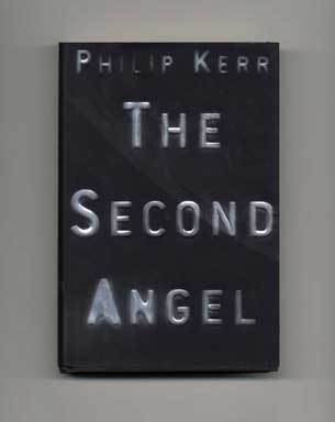 The Second Angel - 1st Edition/1st Printing. Philip Kerr.