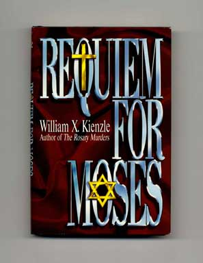Requiem For Moses - 1st Edition/1st Printing. William X. Kienzle.