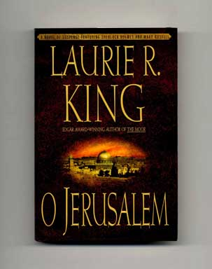 O Jerusalem - 1st Edition/1st Printing. Laurie R. King.