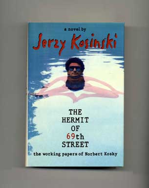 The Hermit Of 69th Street: The Working Papers Of Norbert Kosky - 1st Edition/1st Printing. Jerzy Kosinski.