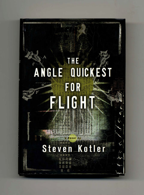The Angle Quickest for Flight - 1st Edition/1st Printing. Steven Kotler.