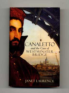 Canaletto and the Case of the Westminster Bridge - 1st Edition/1st Printing. Janet Laurence.