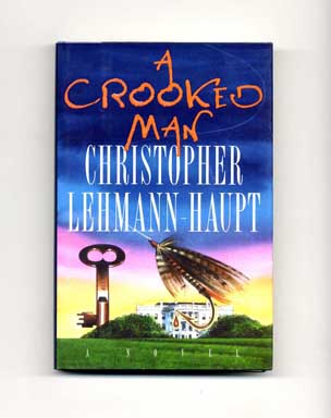 A Crooked Man - 1st Edition/1st Printing. Christopher Lehman-Haupt.