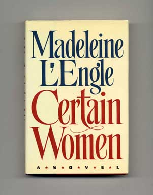 Certain Women - 1st Edition/1st Printing. Madeline L'Engle.