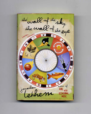 The Wall of the Sky, the Wall of the Eye - 1st Edition/1st Printing. Jonathan Lethem.