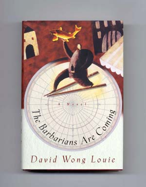 The Barbarians Are Coming - 1st Edition/1st Printing. David Wong Louie.
