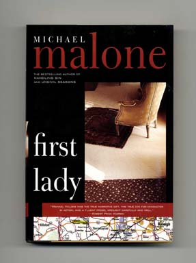 First Lady - 1st Edition/1st Printing. Michael Malone.