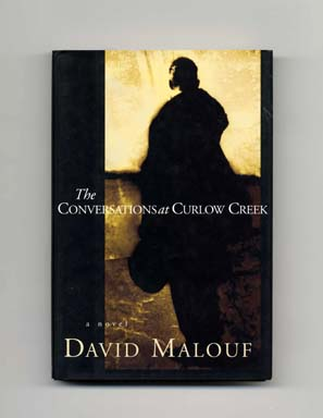 The Conversations at Curlow Creek - 1st US Edition/1st Printing. David Malouf.