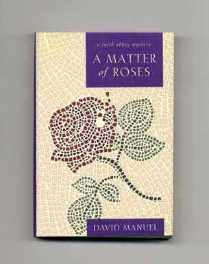 A Matter of Roses - 1st Edition/1st Printing. David Manuel.