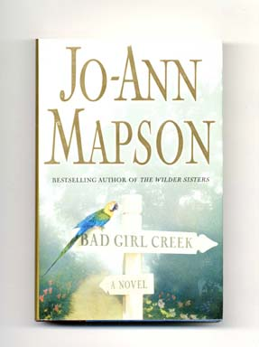 Bad Girl Creek - 1st Edition/1st Printing. Jo-Ann Mapson.